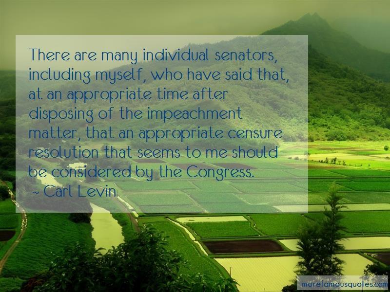 Carl Levin Quotes: There are many individual senators