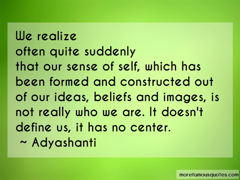 Adyashanti Quotes: We Realizeoften Quite Suddenlythat Our