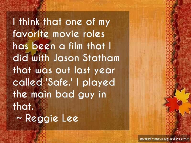 Reggie Lee Quotes: I think that one of my favorite movie