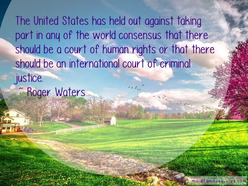 Roger Waters Quotes: The united states has held out against