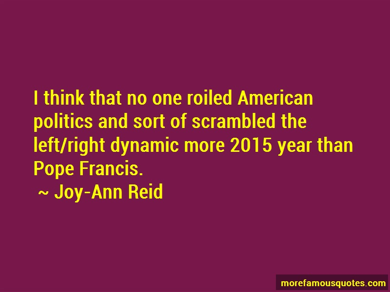 Joy-Ann Reid Quotes: I think that no one roiled american