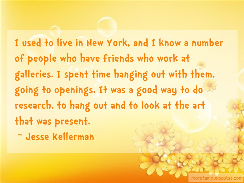Jesse Kellerman Quotes: I Used To Live In New York And I Know A