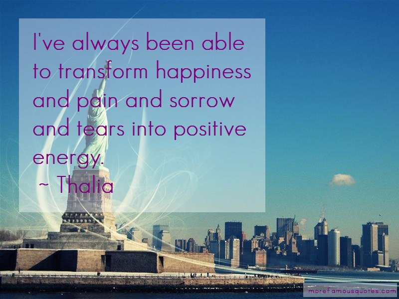 Thalia Quotes: Ive always been able to transform