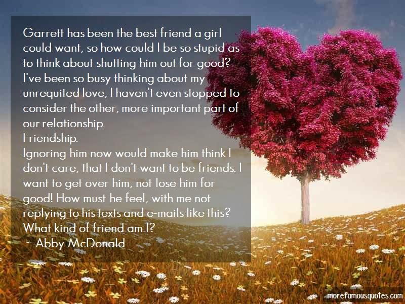Abby McDonald Quotes: Garrett Has Been The Best Friend A Girl