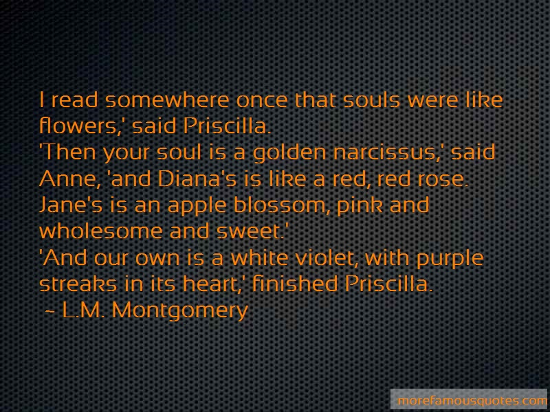 L.M. Montgomery Quotes: I read somewhere once that souls were