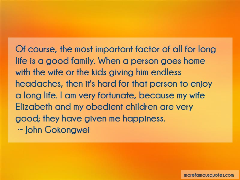 John Gokongwei Quotes: Of Course The Most Important Factor Of