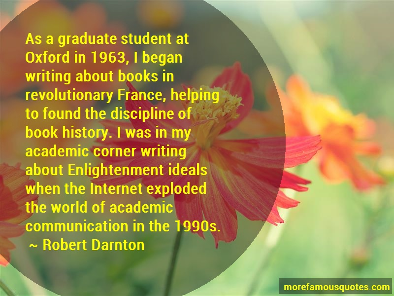 Robert Darnton Quotes: As a graduate student at oxford in 1963