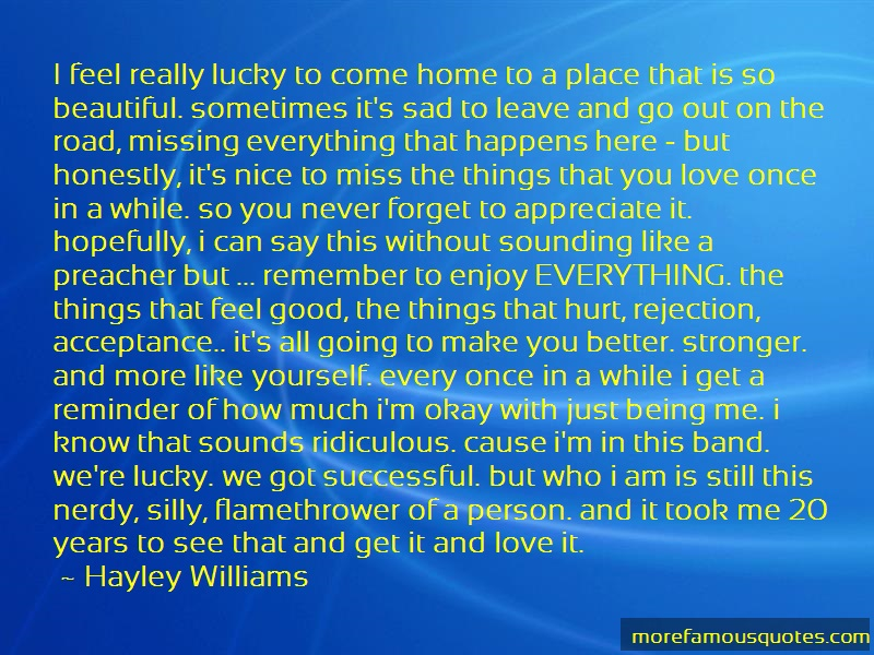 Hayley Williams Quotes: I Feel Really Lucky To Come Home To A
