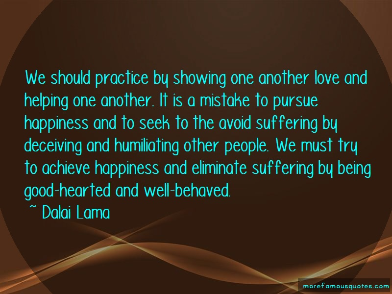 Dalai Lama Quotes: We should practice by showing one