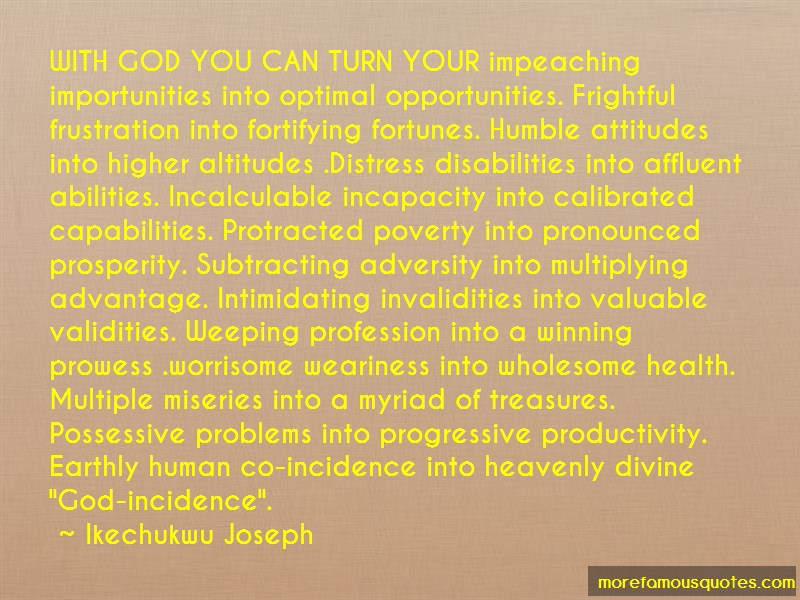 Ikechukwu Joseph Quotes: With God You Can Turn Your Impeaching