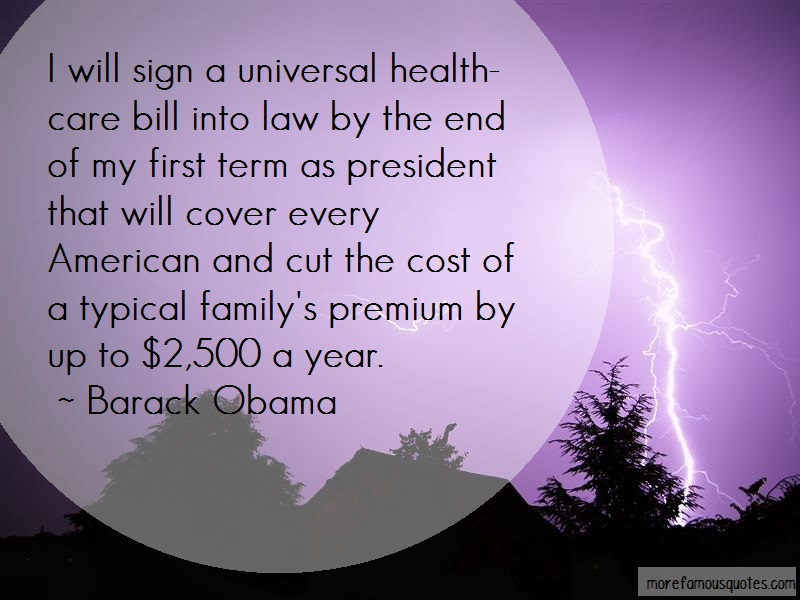 Barack Obama Quotes: I will sign a universal health care bill