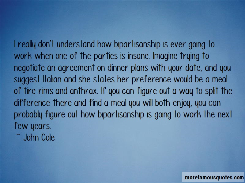 John Cole Quotes: I really dont understand how