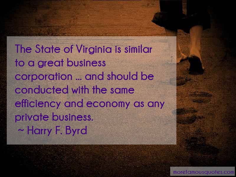 Harry F. Byrd Quotes: The State Of Virginia Is Similar To A