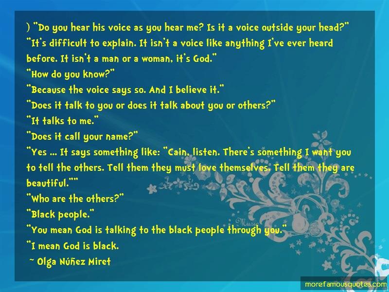 Olga Núñez Miret Quotes: Do you hear his voice as you hear me is