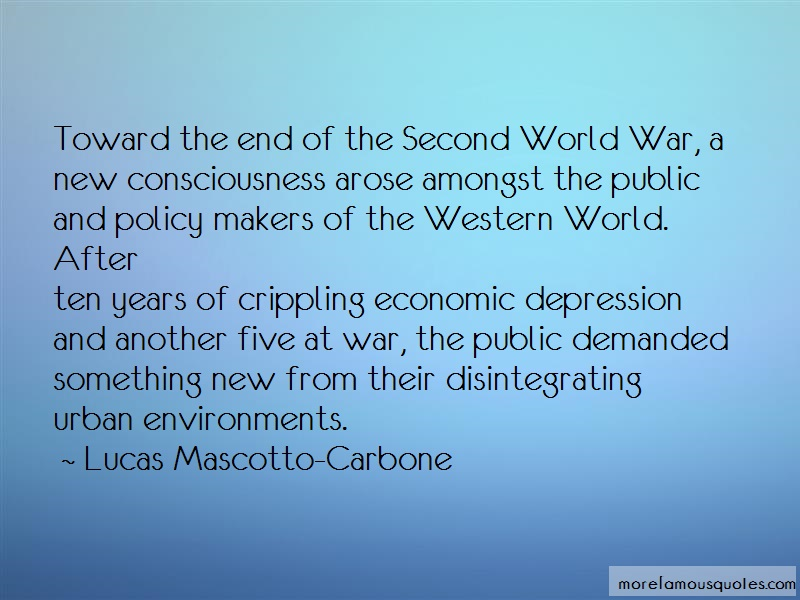 Lucas Mascotto-Carbone Quotes: Toward the end of the second world war