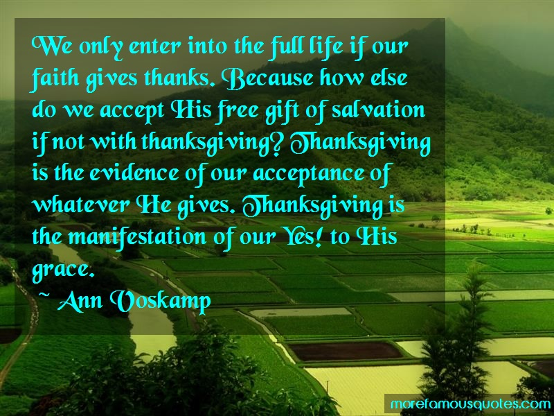 Ann Voskamp Quotes: We only enter into the full life if our