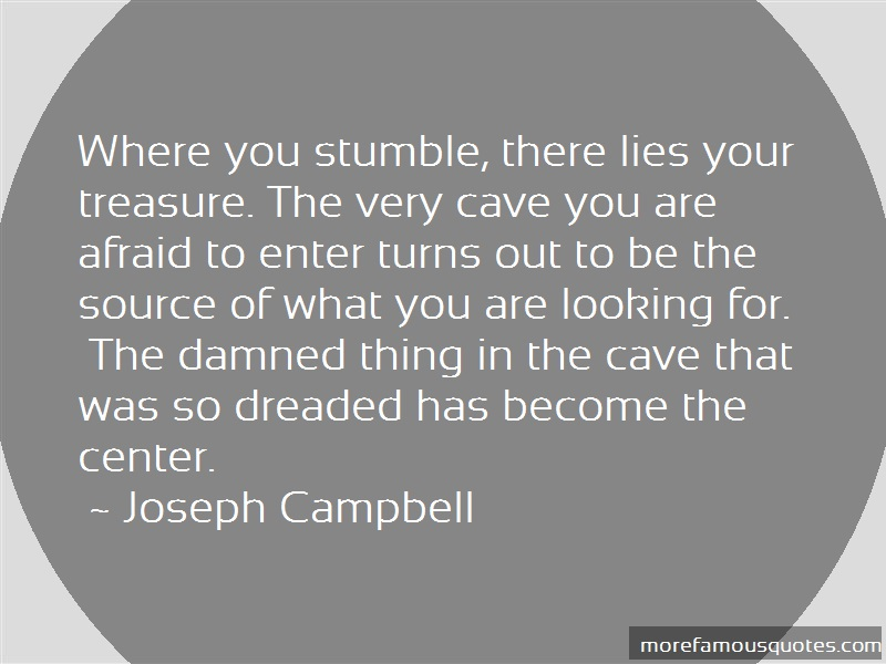 Joseph Campbell Quotes: Where You Stumble There Lies Your