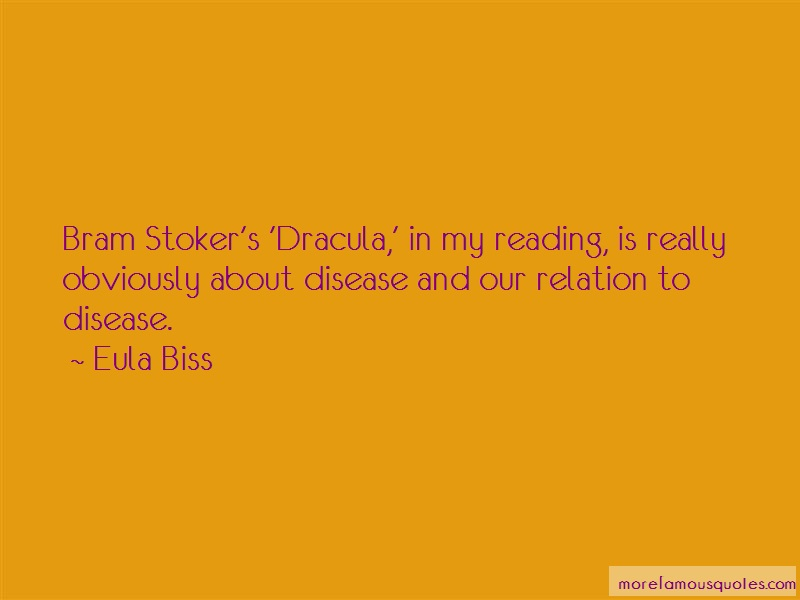 Eula Biss Quotes: Bram Stokers Dracula In My Reading Is