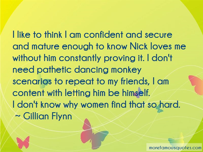 Gillian Flynn Quotes: I like to think i am confident and