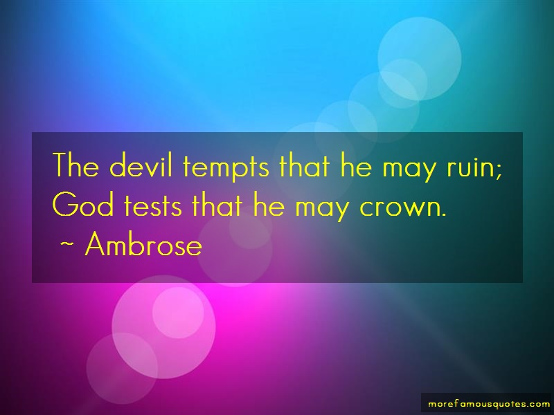 Ambrose Quotes: The devil tempts that he may ruin god