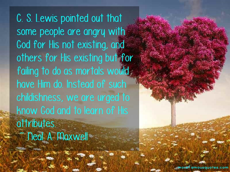 Neal A. Maxwell Quotes: C S Lewis Pointed Out That Some People