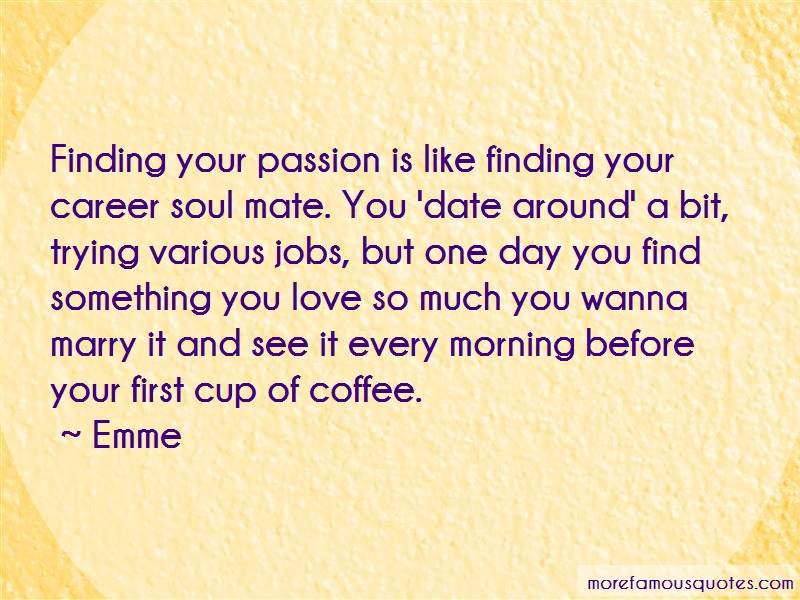 Emme Quotes: Finding your passion is like finding