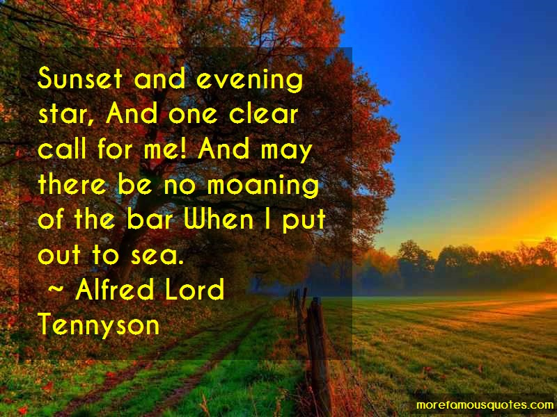 Alfred Lord Tennyson Quotes: Sunset and evening star and one clear
