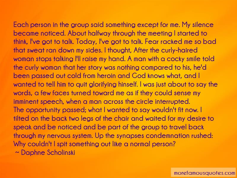 Daphne Scholinski Quotes: Each person in the group said something