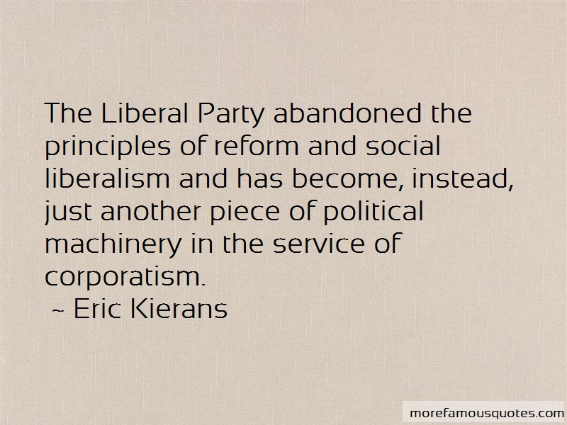 Eric Kierans Quotes: The Liberal Party Abandoned The