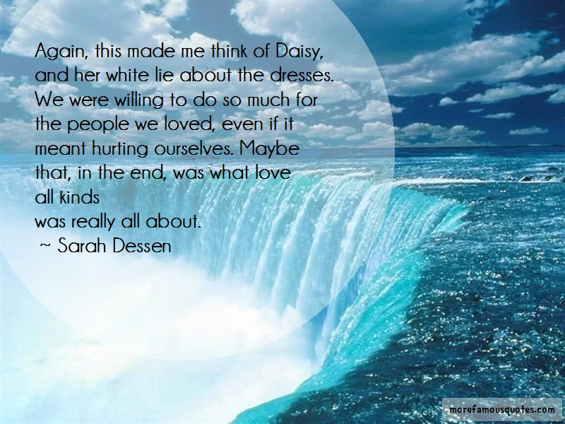 Sarah Dessen Quotes: Again this made me think of daisy and