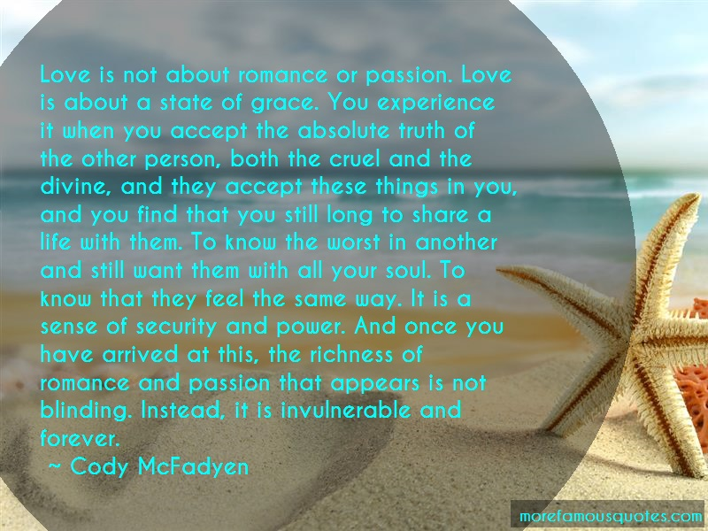 Cody McFadyen Quotes: Love Is Not About Romance Or Passion