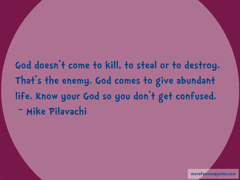 Mike Pilavachi Quotes: God Doesnt Come To Kill To Steal Or To