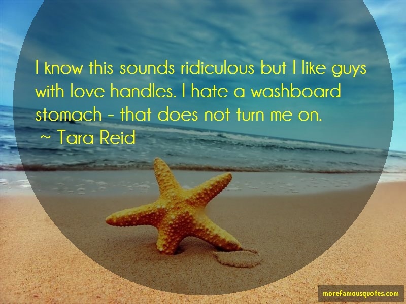 Tara Reid Quotes: I Know This Sounds Ridiculous But I Like