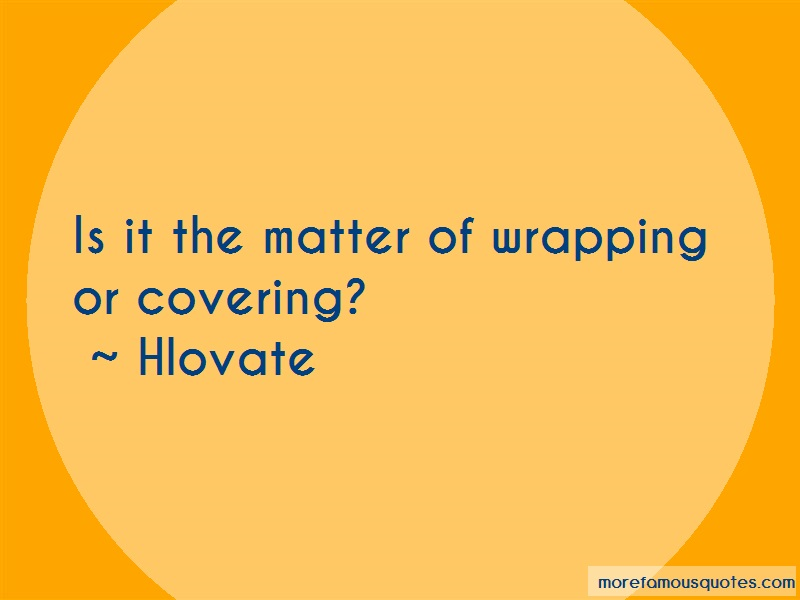 Hlovate Quotes: Is It The Matter Of Wrapping Or Covering