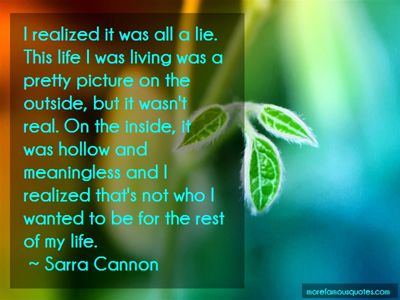 Sarra Cannon Quotes: I Realized It Was All A Lie This Life I