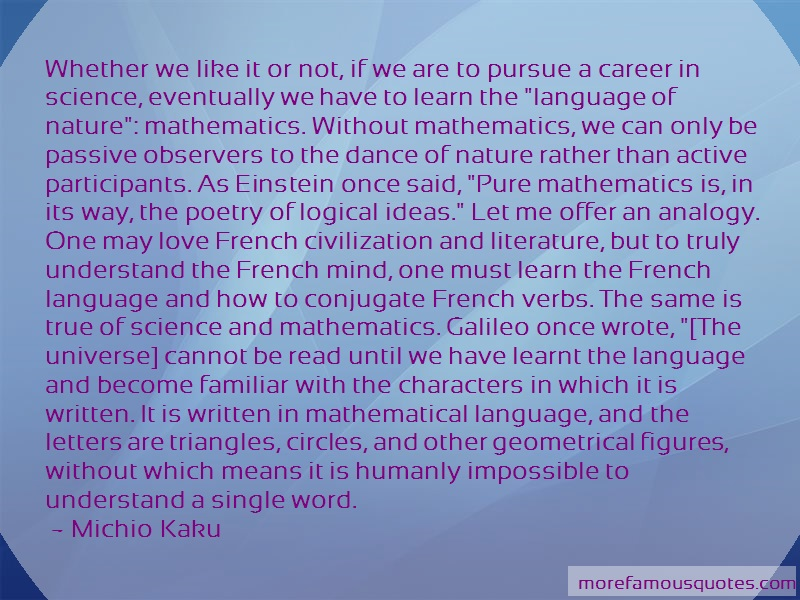 Michio Kaku Quotes: Whether We Like It Or Not If We Are To