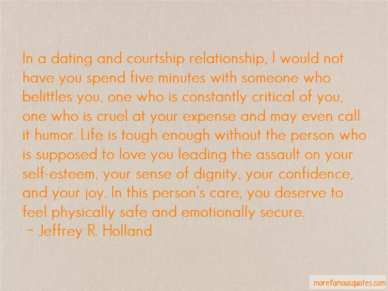 Jeffrey R. Holland Quotes: In A Dating And Courtship Relationship I