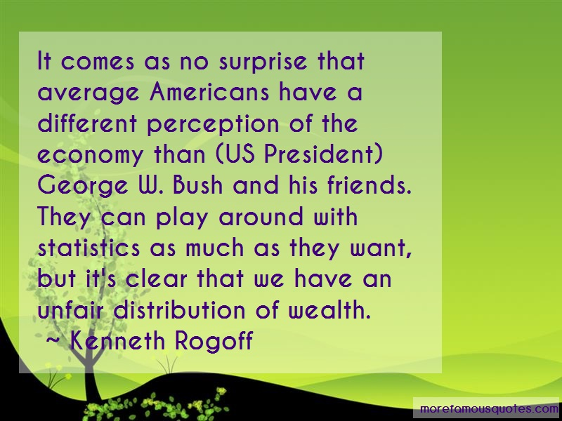 Kenneth Rogoff Quotes: It comes as no surprise that average