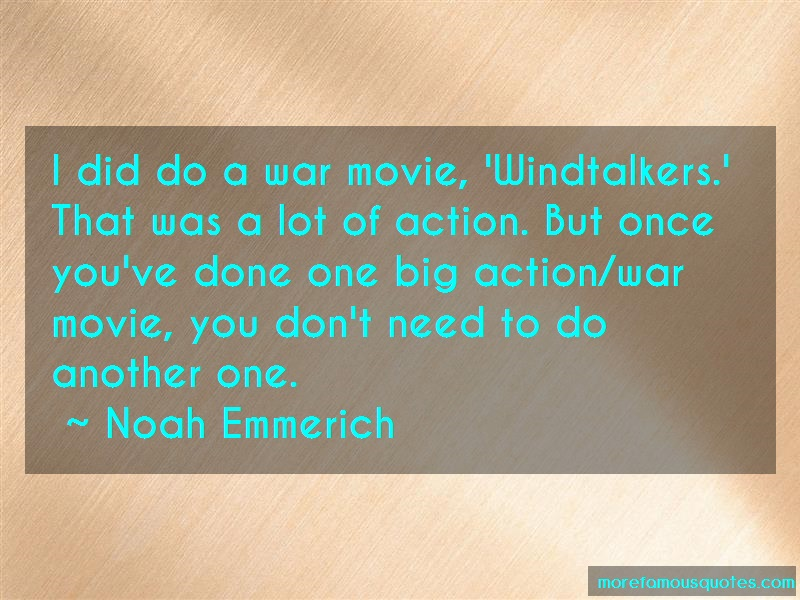 Noah Emmerich Quotes: I Did Do A War Movie Windtalkers That