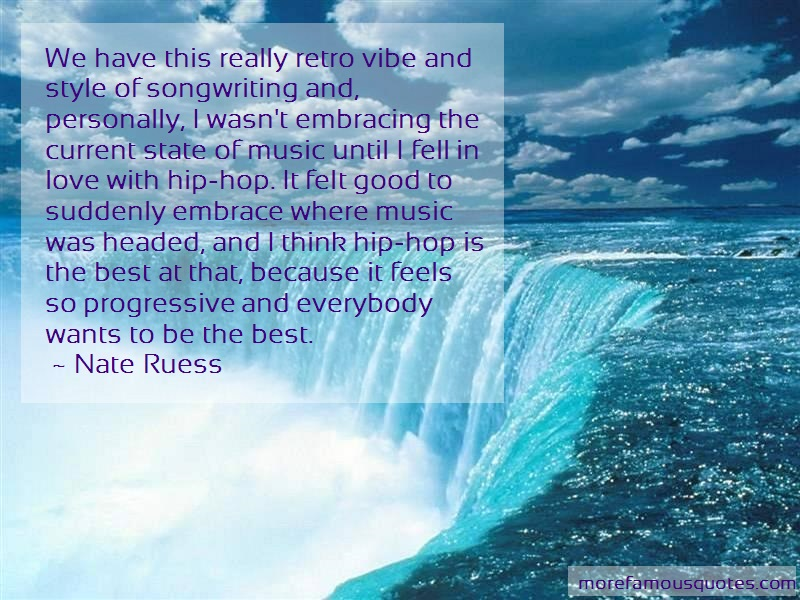 Nate Ruess Quotes: We have this really retro vibe and style