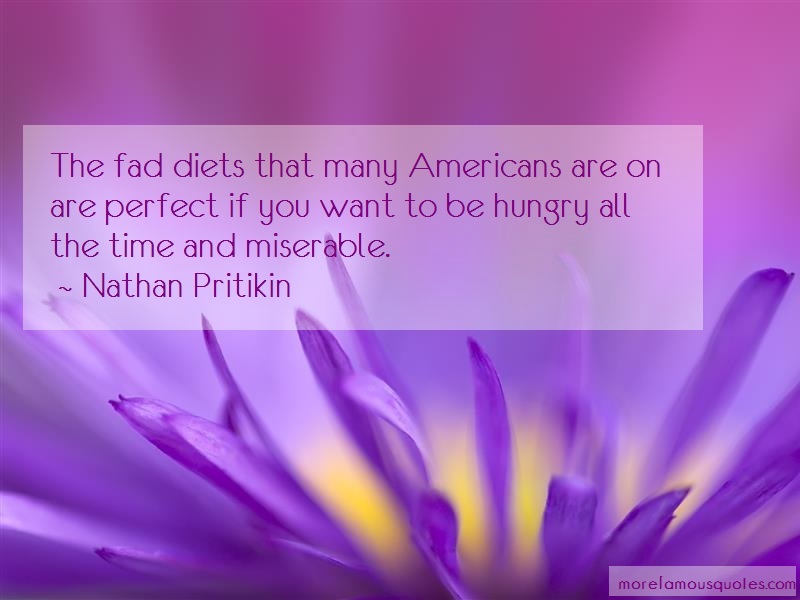 Nathan Pritikin Quotes: The fad diets that many americans are on