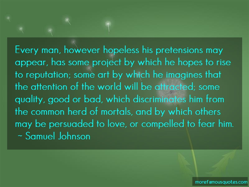 Samuel Johnson Quotes: Every man however hopeless his