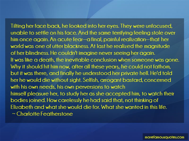 Charlotte Featherstone Quotes: Tilting her face back he looked into her