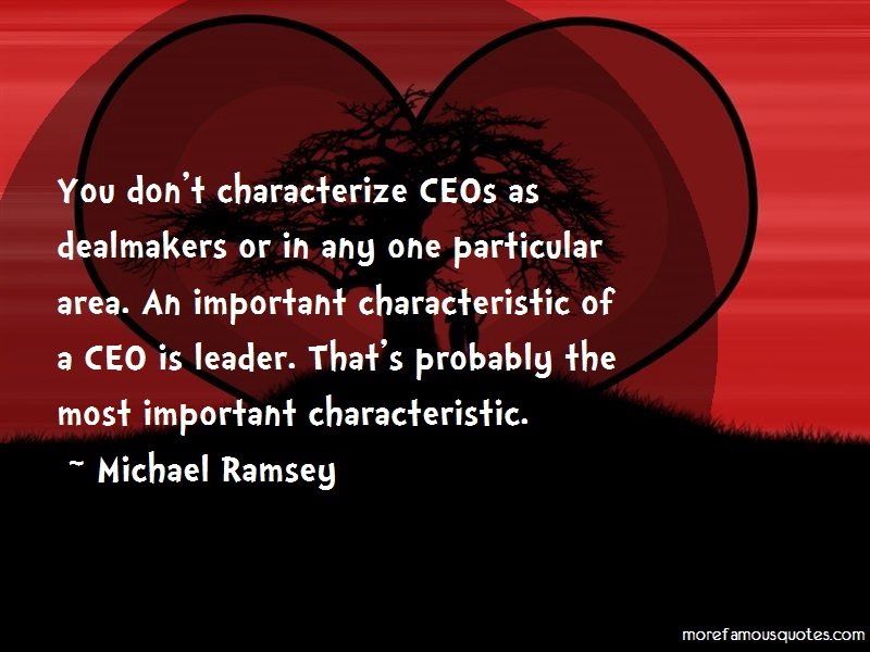 Michael Ramsey Quotes: You Dont Characterize Ceos As Dealmakers