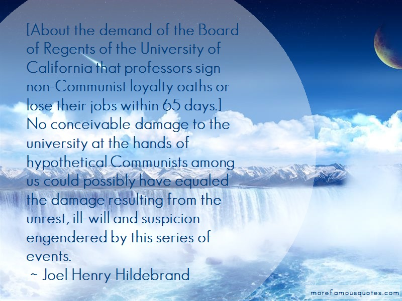 Joel Henry Hildebrand Quotes: About The Demand Of The Board Of Regents