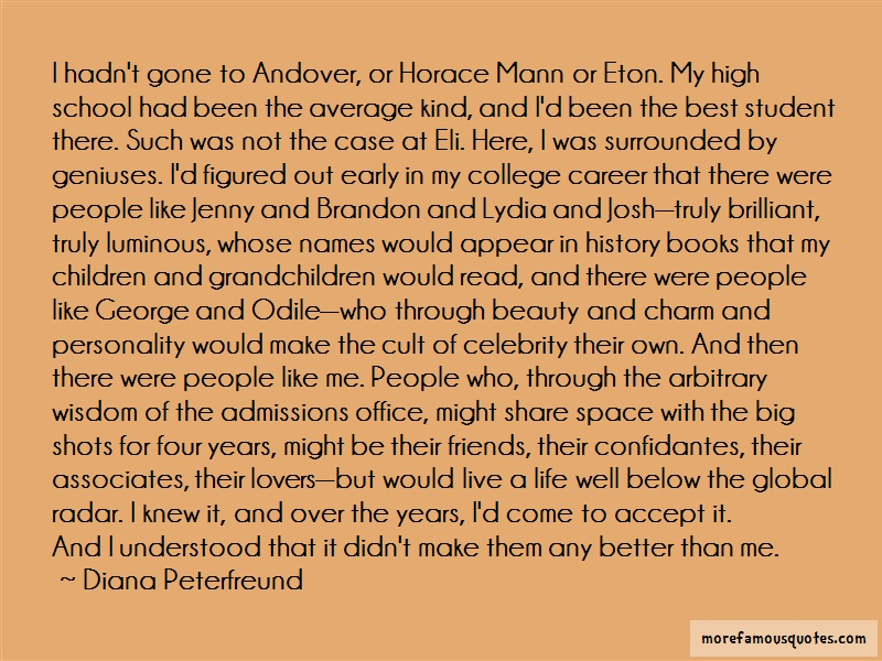 Diana Peterfreund Quotes: I hadnt gone to andover or horace mann