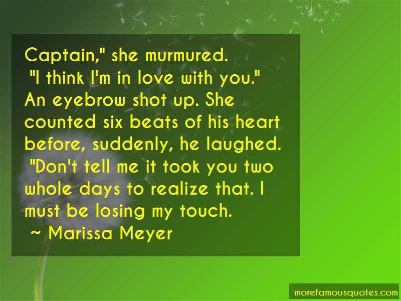 Marissa Meyer Quotes: Captain She Murmured I Think Im In Love