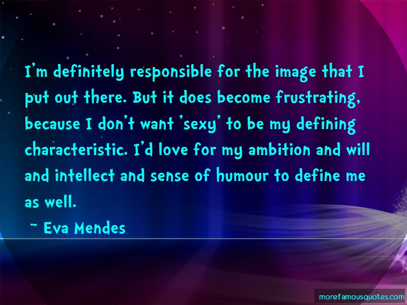 Eva Mendes Quotes: Im definitely responsible for the image