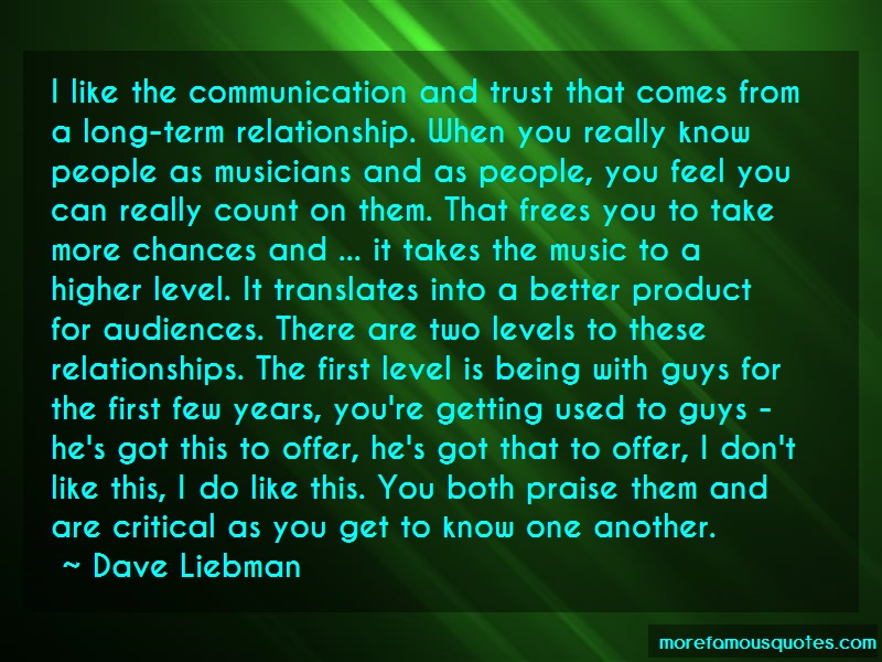Dave Liebman Quotes: I Like The Communication And Trust That
