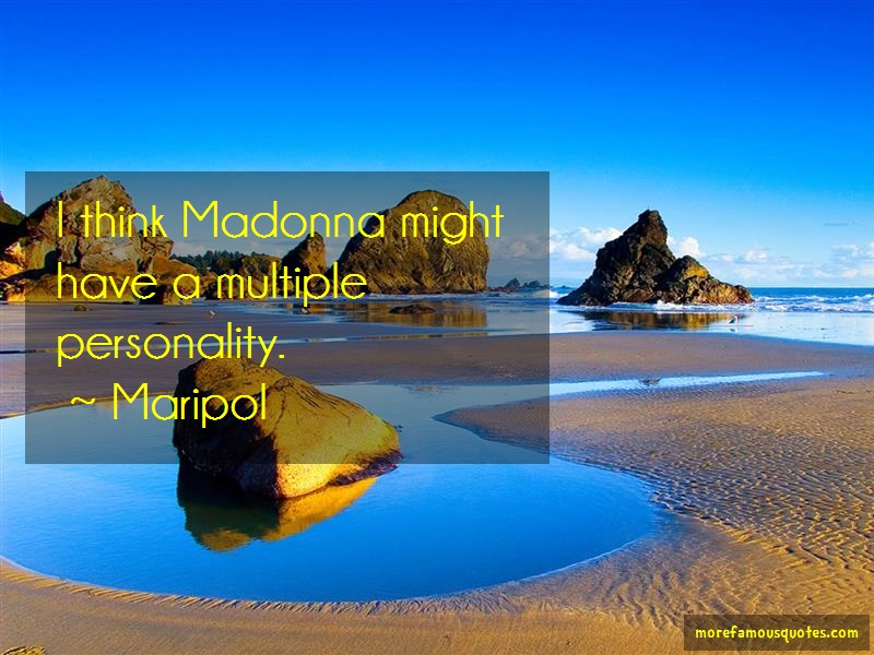 Maripol Quotes: I think madonna might have a multiple